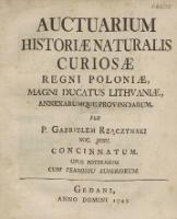Rzączyński, Gabriel (1664-1737), 1745, Auctuarium Historiæ Naturalis Curiosæ Regni Poloniæ, Magni Ducatus Litvaniæ, Annexarumque Provinciarum