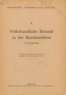 Volkskundliche Botanik in der Koschneiderei