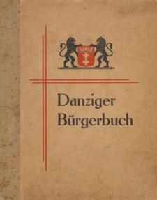 Danziger Bürgerbuch : Bilder aus Leben und Wirken Danziger Männer und Frauen in Politik, Wirtschaft, Presse, Kunst, Wissenschaft, Volksbildung
