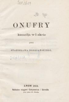 Onufry : komedja w 1 akcie / przez Stanisława Dobrzańskiego