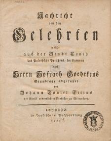 Nachricht von den Gelehrten welche aus der Stadt Conitz [...], herstammen nach Herrn Hofrath [Isaac Gottfried] Goedtkens [...]