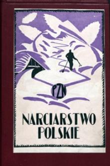 Narciarstwo polskie. T. 1, roczniki Polskiego Związku Narciarskiego