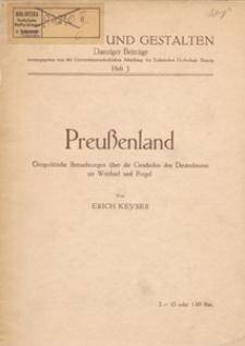 Preußenland : Geopolitische Betrachtungen über die Geschichte des Deutschtums an Weichsel und Pregel