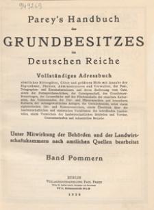 Parey's Handbuch des Grundbesitzes im Deutschen Reiche : Vollständiges Adressbuch. Band Pommern / hrsg. von der Landwirtschaftskammer für die Provinz Pommern