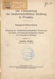 Die Finanzierung der landwirtschaftlichen Siedlung in Preußen : Inaugural-Dissertation