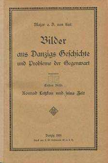 Bilder aus Danzigs Geschichte und Probleme der Gegenwart. Bd. 1, Konrad Letzkau und seine Zeit
