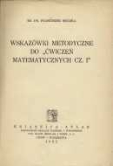 Wskazówki metodyczne do ,,Ćwiczeń matematycznych cz. I''