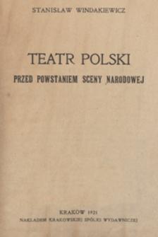 Teatr polski przed powstaniem sceny narodowej