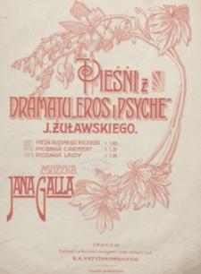 Pieśni z dramatu Eros i Psyche J. Żuławskiego : No 1. Pieśń błędnego rycerza : A-dur : [na głos i fortepian]