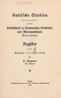 Baltische Studien herausgegeben von der Geselschaft für Pommersche Geschichte und Altertumskunde (Neue Folge) : Register zu den Bänden 1-17 (1897-1913)