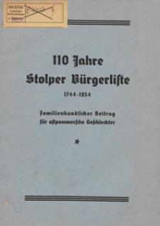 110 Jahre Stolper Bürgerliste : 1744-1854 : Familienkundlicher Beitrag für ostpommersche Geschlechter / die Bürgerliste wurde von Eylert und Thilo ; bearb. von Franz Stoy