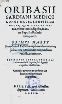 Oribasii Sardini Medici Longe Excellentissimi Opera , Quae Extant Omnia, tribus tomis digesta