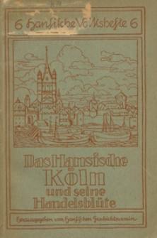Das hansische Köln und seine Handelsblütte