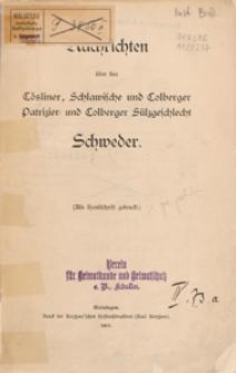 Nachrichten über das Cösliner, Schlawische und Colberger Patrizier- und Colberger Sülzgeschlecht Schweder