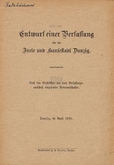 Entwurf einer Verfassung für die Freie und Hansestadt Danzig : Nach den Beschlüssen des vom Verfassungsausschuß