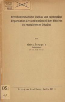 Betriebswirtschaftlicher Aufbau und zweckmäßige Organisation der landwirtschaftlichen Betriebe im eingegliederten Ostgebiet