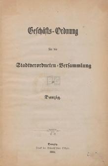 Geschäfts-Ordnung für die Stadtverordneten-Versammlung zu Danzig : 1864