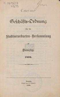 Geschäfts-Ordnung für die Stadtverordneten-Versammlung zu Danzig : 1896