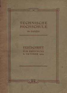 Technische Hochschule in Danzig : Festschrift zur Eröffnung 6. Oktober 1904