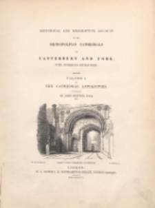 Historical and descriptive account of the metropolitan cathedrals of Cantenbury and York