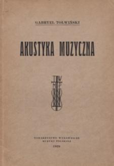 Akustyka muzyczna / napisał Gabryel Tołwiński
