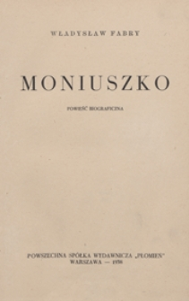 Moniuszko : powieść biograficzna