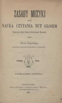Zasady muzyki oraz nauka czytania nut głosem / przez Karola Studzińskiego