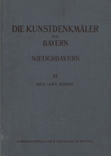 Die Kunstdenkmäler von Niederbayern. H. 20, Bezirksamt Bogen