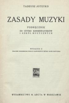 Zasady muzyki : podręcznik dla użytku konserwatorjów i szkół muzycznych. - Wyd. 2 rozsz.