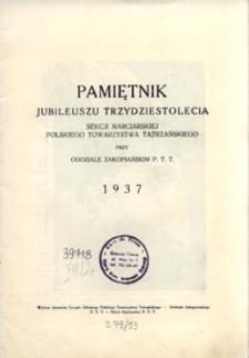 Pamiętnik jubileuszu trzydziestolecia Sekcji Narciarskiej Polskiego Towarzystwa Tatrzańskiego przy Oddziale Zakopiańskim P. T. T.