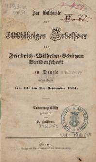 Zur Geschichte der 500jährigen Jubelfeier der Friedrich-Wilhelm-Schützen Brüderschaft zu Danzig : in den Tagen vom 14. bis 18. September 1851