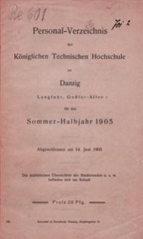 Personal-Verzeichnis der Kgl. Tech. Hoch. zu Danzig ... für das Sommer-Halbjahr 1905