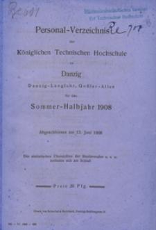 Personal-Verzeichnis der Kgl. Tech. Hoch. zu Danzig ... für das Sommer-Halbjahr 1908