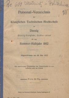 Personal-Verzeichnis der Kgl. Tech. Hoch. zu Danzig ... für das Sommer-Halbjahr 1912