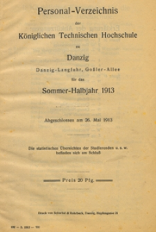 Personal-Verzeichnis der Kgl. Tech. Hoch. zu Danzig ... für das Sommer-Halbjahr 1913