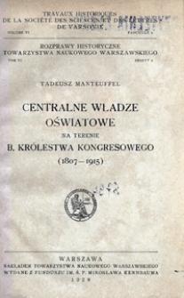 Centralne władze oświatowe na terenie b. Królestwa Kongresowego : (1807-1915)