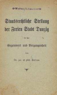 Staatsrechtliche Stellung der Freien Stadt Danzig in der Gegenwart und Vergangenheit