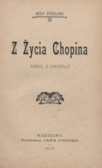 Z życia Chopina : szkic z profilu