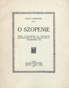 O Szopenie : mowa wygłoszona na obchodzie szopenowskim w Filharmonii (we Lwowie) dnia 23 pażdziernika 1910