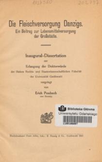 Die Fleischversorgung Danzigs : ein Beitrag zur Lebensmittelversorgung der Großstädte : Inaugural-Dissertation