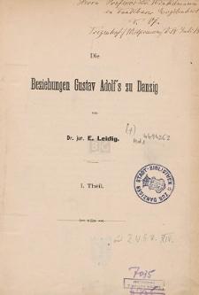 Die Beziehungen Gustav Adolf's zu Danzig. Tl. 1