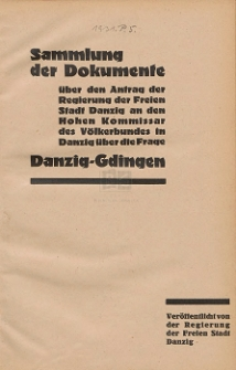 Sammlung der Dokumente über den Antrag der Regierung der Freien Stadt Danzig an den Hohen Kommissar des Völkerbundes in Danzig über die Frage Danzig-Gdingen