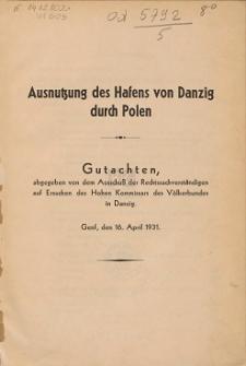 Ausnutzung des Hafens von Danzig durch Polen : Gutachten, abgegeben von dem Ausschuß der Rechtssachverständigen auf Ersuchen des Hohen Kommissars des Völkerbundes in Danzig. Genf, den 16. April 1931