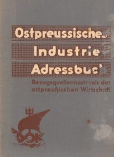 Ostpreussisches Industrie-Adressbuch : Bezugsquellennachweis der ostpreussischen Wirtschaft : herausgegeben nach amtlichen Unterlagen von der eutschen Ostmesse
