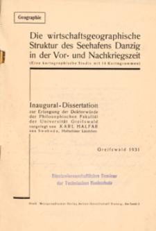 Die wirtschaftsgeographische Struktur des Seehafens Danzig in der Vor- und Nachkriegszeit : eine kartographische Studie mit 14 Kartogrammen