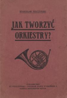 Jak tworzyć orkiestry? : rady i wskazówki