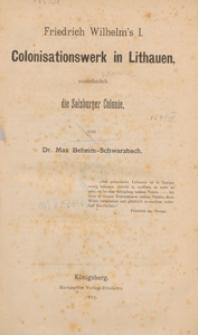 Friedrich Wilhelm's I Colonisationswerk in Lithauen : vornehmlich die Salzburger Colonie