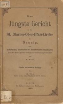 Das Jüngste Gericht in der St. Marien-Ober-Pfarrkirche zu Danzig : vom historischen, kirchlichen und künstlerischen Standpunkte nach den besten Quellen und eigener Anschauung beleuchtet