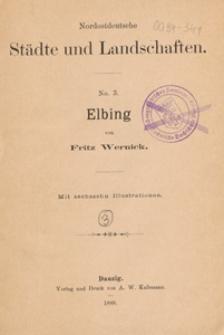 Nordostdeutsche Städte und Landschaften. No. 3, Elbing