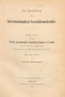 Zur Entwicklung der internationalen Socialdemokratie : Bericht über den Vierten Internationalen Socialisten-Congress in London, vom 27.Juli bis 1. August 1896
